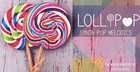 Lollipop - Synth Pop Melodics