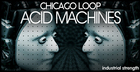 Chicago Loop - Acid Machines
