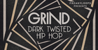 Grind - Dark Twisted Hip Hop