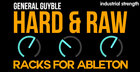 General Guyble - Hard & Raw Racks for Ableton