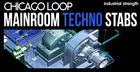 Chicago Loop – Mainroom Techno Stabs