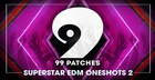 99 Patches Presents: Superstar EDM Oneshots 2