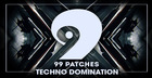 99 Patches Presents: Techno Domination