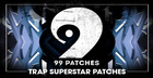 99 Patches Presents: Trap Superstar Patches