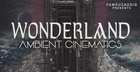 Wonderland - Ambient Cinematics