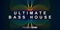 Ultimate bass house1000x512 web