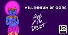 Millenium Of Gods - King Of The Desert