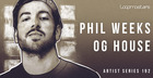 Phil Weeks - OG House