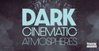 Dark Cinematic Atmospheres