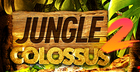 Jungle Colossus 2