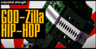 God-Zilla Hip Hop