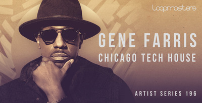 Gene farris  chicago tech house music  grooving tech house bass loops  house drum and synth loops  weighty kick drums  pads   tops  house drum hits at loopmasters.com 512