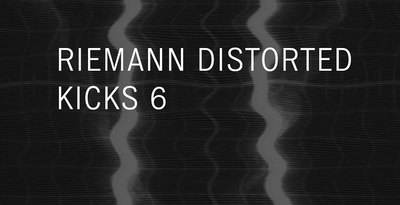 Riemann distorted kicks 6 artwork loopmastersweb