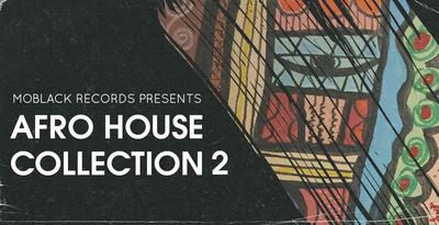 Moblack records presents afro house collection 2 1000x512