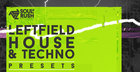 Leftfield House & Techno Presets