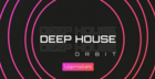 Deep House Orbit