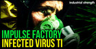 Impulse Factory - Infected Virus TI