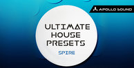 Ultimate house presets spire 1000x512web