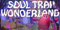Soul trap wonderland loopmasterweb