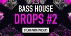 Bass House Drops 2