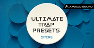 Ultimate trap presets spire 1000x512