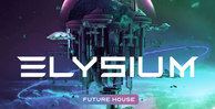Production master   elysium   future house   1000x512web