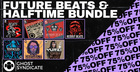 Ghost Syndicate - Future Beats & Halftime Bundle