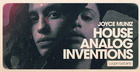 Joyce Muniz - House Analog Inventions