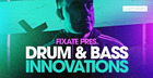 Fixate - Drum & Bass Innovations