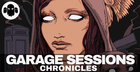 GARAGE SESSIONS: Chronicles