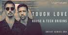 Tough Love - House & Tech Origins
