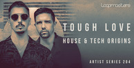 Tough love  royalty free house samples  house beats  house vocal loops  house synth loops  tech house percussion loops  bass sounds at loopmasters.comx512