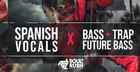 Spanish Vocals x Bass Trap Future Bass