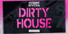 Robbie Rivera - Dirty House