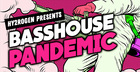 Bass House Pandemic