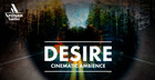 Desire - Cinematic Ambience