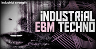 4 industrialebmtechno ebm techno loopkits industrial fx bass sequences drumshots hardtechno ibm tbm texture vocals 512 web