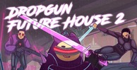 Dropgun future house 2   cover loopmasters