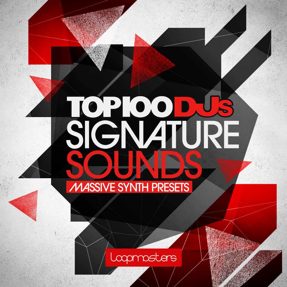 Top 100 DJs Signature Sounds Massive Presets Vol  1