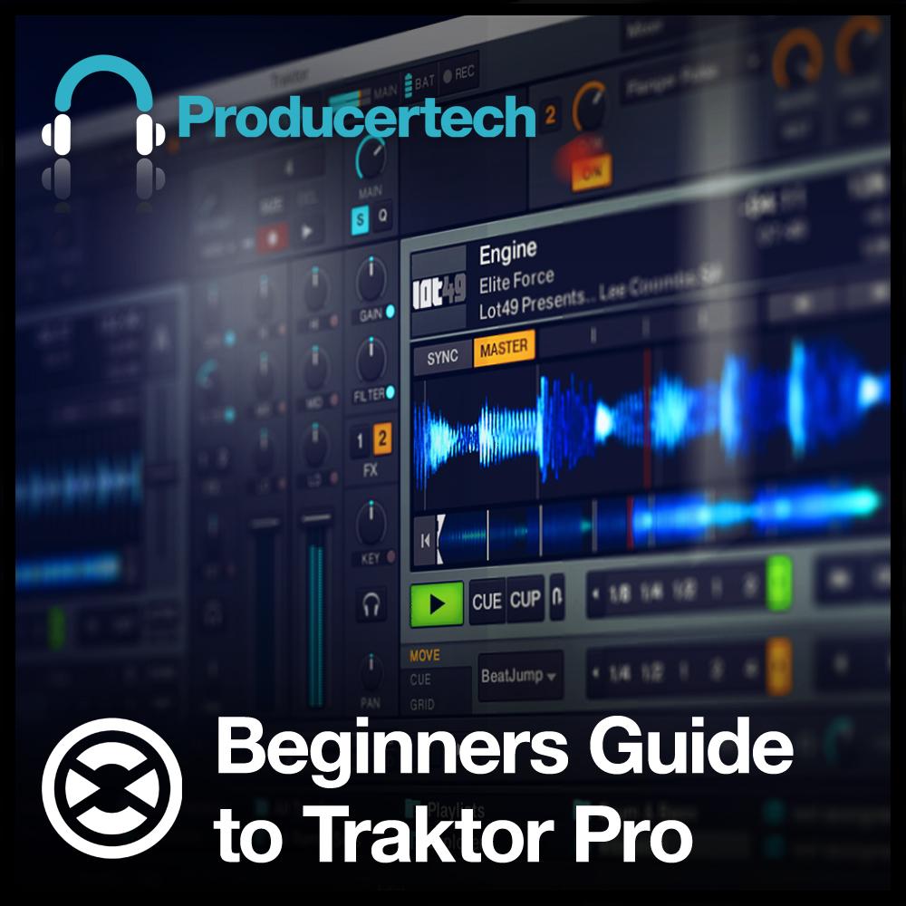 Beginners Guide To Traktor Pro