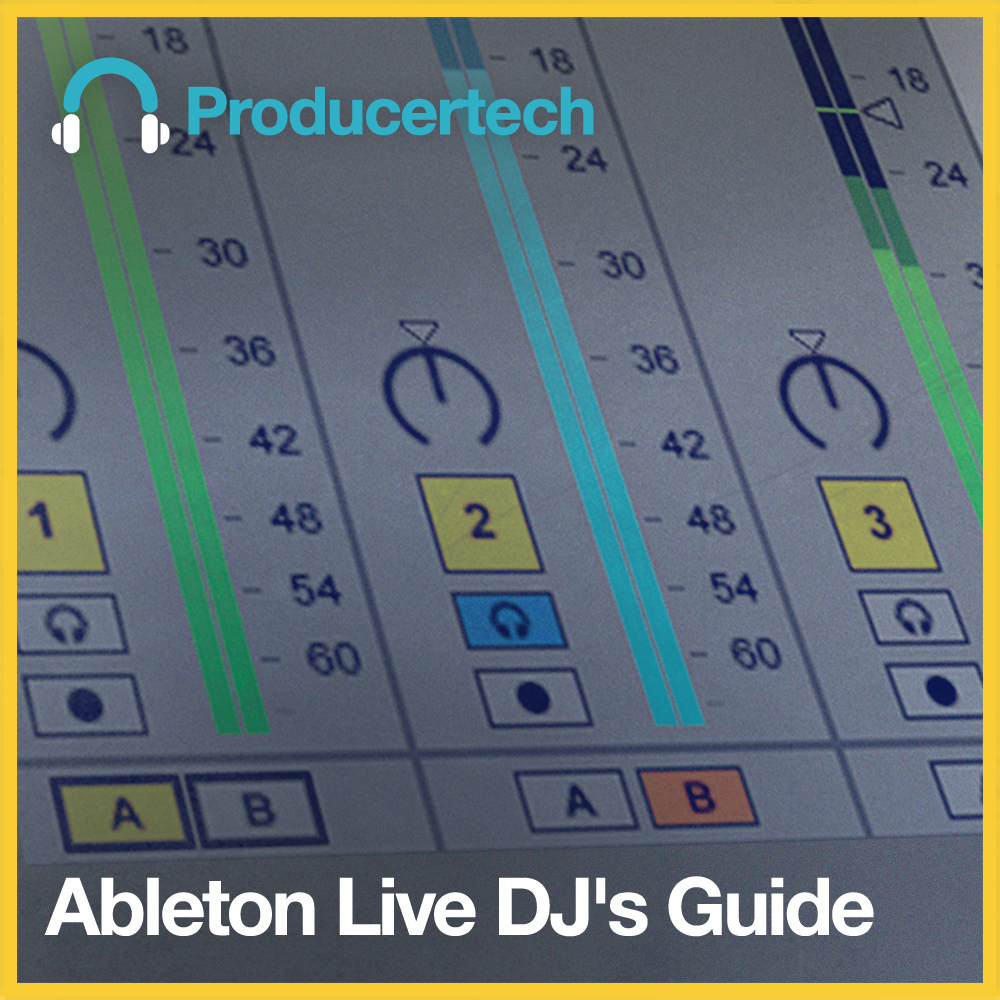 Ableton-Live-DJ-s-Guide, Learn how to DJ in Ableton Live, Learn From ...