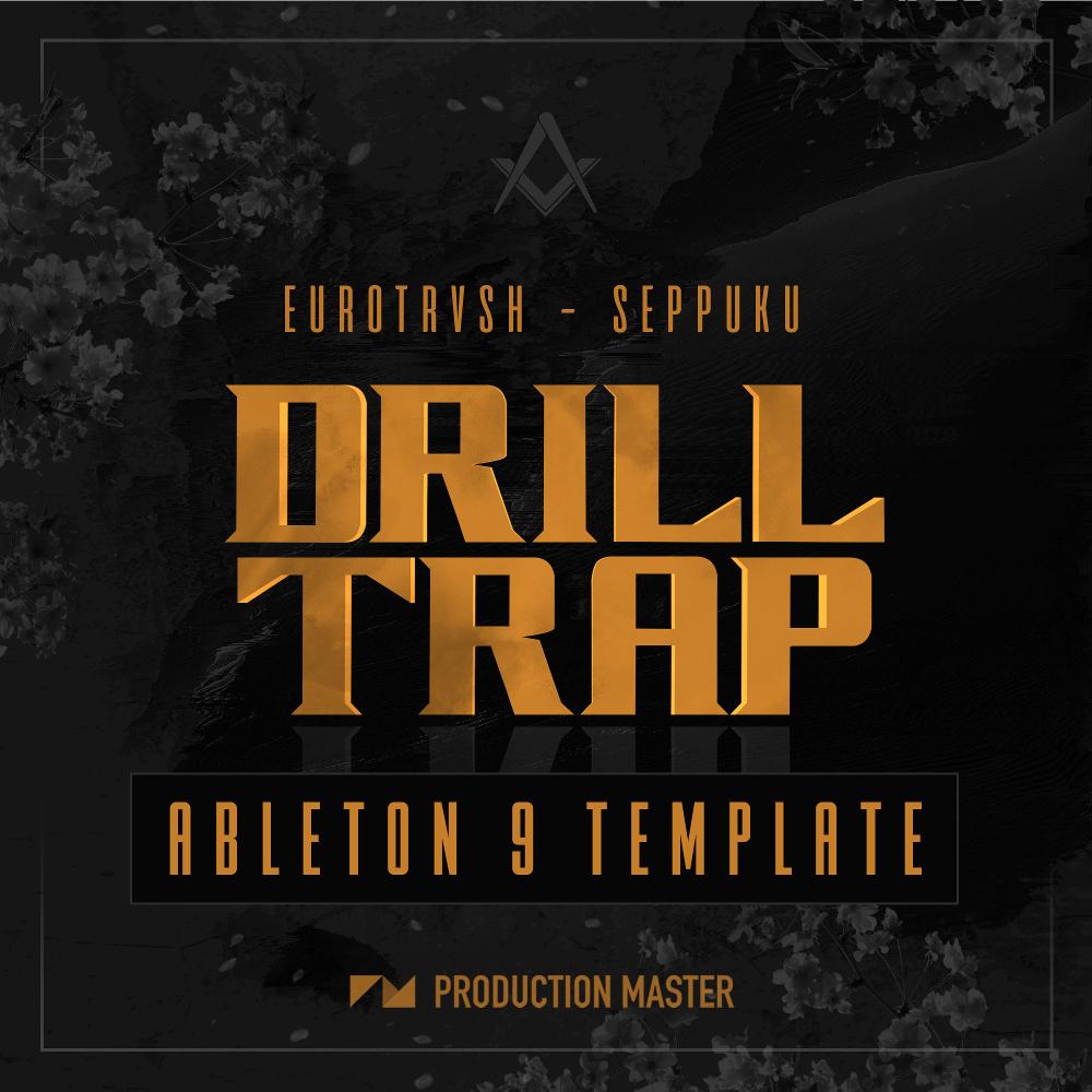 Drill Trap Ableton Live Template – Eurotrvsh Seppuku
