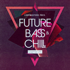 Future bass   chill samples  chilled drum wav loops  futuristic fx