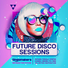 Singomakers future disco sessions guitars vocals synths chords drums fx midi unlimited inspiration 1000 1000 web