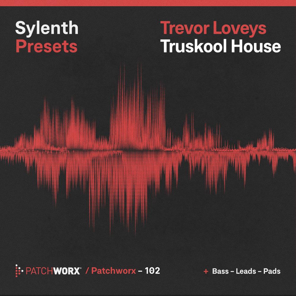 Trevor Loveys - TrueSkool House Sylenth Presets