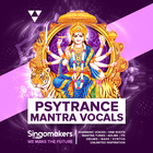 Singomakers psytrance mantra vocals shamanic voices one shots mantra tunes adlibs fx drums bass synths unlimited inspiration 1000 1000