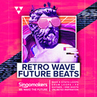 Singomakers retro wave future beats bass synth loops drum loops fx guitars one shots unlimited inspiration 1000 1000 web