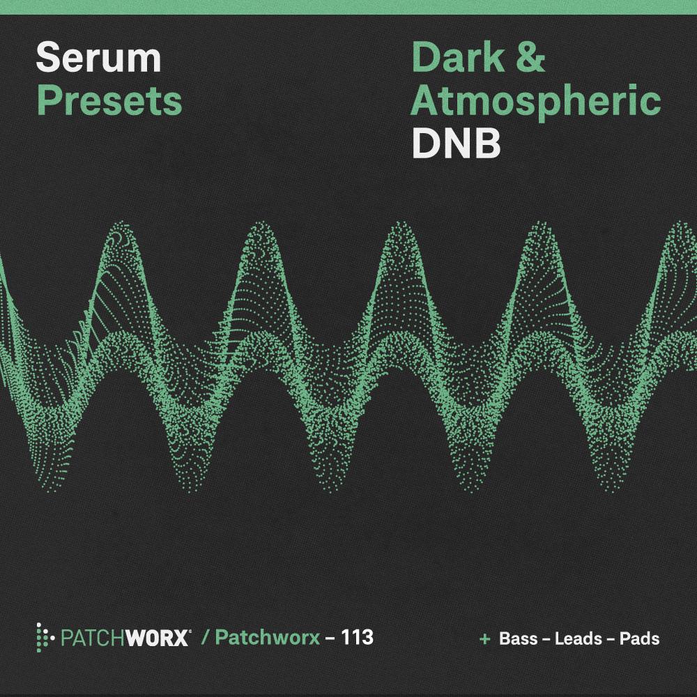 Dark & Atmospheric DnB - Serum Presets