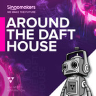 Singomakers around the daft house3 1000 1000 web