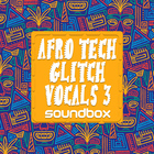 Soundbox afrotech glitch vocals 3 1000 x 1000 web